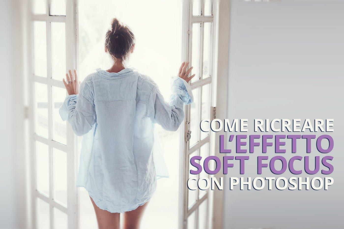 Come creare un effetto da sogno con Photoshop